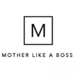 Mother Like a Boss