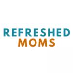 refreshed Moms